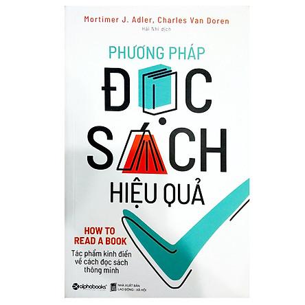 Phương Pháp Đọc Sách Hiệu Quả (Tái Bản 2018)