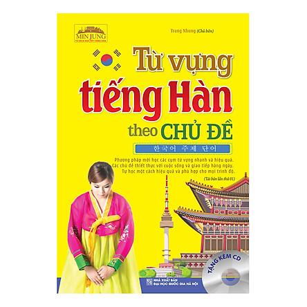 Từ Vựng Tiếng Hàn Theo Chủ Đề (Tái Bản 01 Kèm Đĩa Cd)