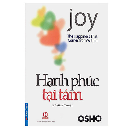Hạnh Phúc Tại Tâm (The Happiness That Comes From Within) - Tái Bản
