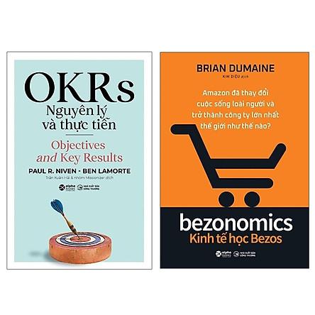 Combo OKRs Nguyên Lý Và Thực Tiễn + Kinh Tế Học Bezos