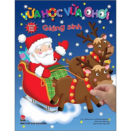 Vừa Học Vừa Chơi: Giáng Sinh - Sách Bóc Dán (Tái Bản 2020)