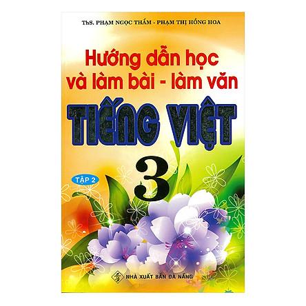 Hướng Dẫn Học Và Làm Bài Làm Văn Tiếng Việt 3 - Tập 2