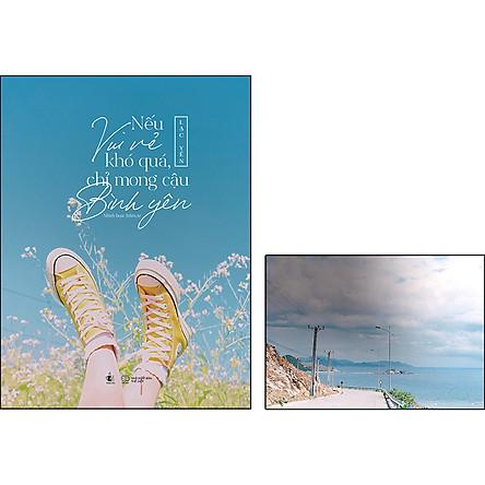 Nếu Vui Vẻ Khó Quá, Chỉ Mong Cậu Bình Yên (Tặng Kèm Postcard)