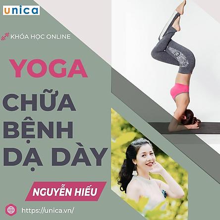 Khóa học YOGA- Yoga chữa bệnh dạ dày cùng chuyên gia Nguyễn Hiếu- Chữa bệnh tại nhà- [UNICA.VN