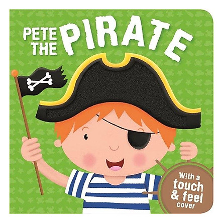 Pete the Pirate (With a Touch and Feel Cover)