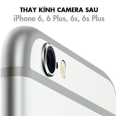 Thay Kính Camera Sau iPhone 6, 6 Plus, 6S, 6S Plus