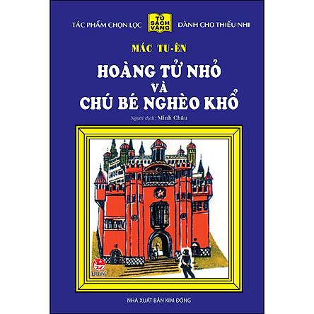 Hoàng Tử Nhỏ Và Chú Bé Nghèo Khổ - 25 Năm Tủ Sách Vàng (Tái Bản 2020)