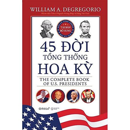 45 Đời Tổng Thống Hoa Kỳ - The Complete Book of US Presidents ( Cập Nhật Tổng Thống Thứ 45 )