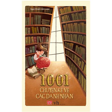 1001 Chuyện Kể Về Các Danh Nhân (Tái Bản)