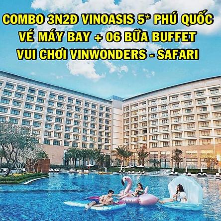 Combo 3N2Đ VinOasis Phú Quốc 5* + Vé Máy Bay, 06 Bữa Buffet, VinWonders & Vinpearl Safari Không Giới Hạn, Đón Tiễn Sân Bay