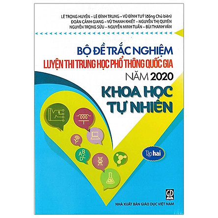 Bộ Đề Trắc Nghiệm Luyện Thi THPT Quốc Gia 2020 - Khoa Học Tự Nhiên - Tập 2 - Tái Bản