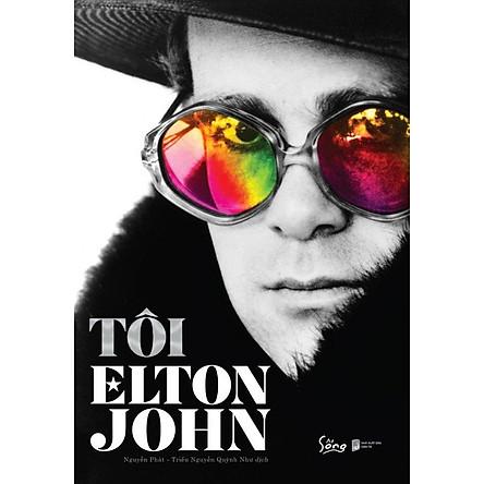 Tôi - Elton John: Tự Truyện Duy Nhất Của Biểu Tượng Âm Nhạc Elton John