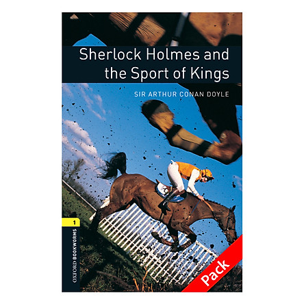 Oxford Bookworms Library (3 Ed.) 1: Sherlock Holmes And The Sport Of Kings Audio CD Pack