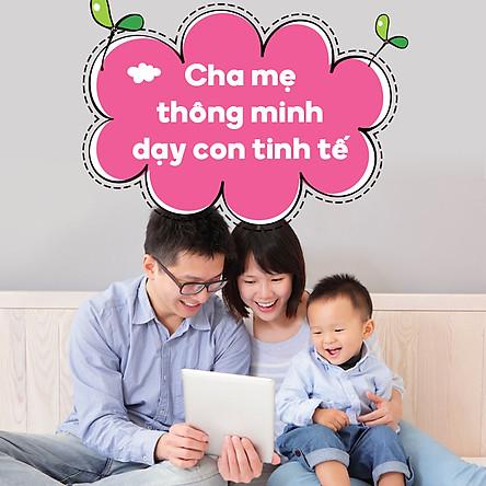 Khóa Học Cha Mẹ Thông Minh Dạy Con Tinh Tế