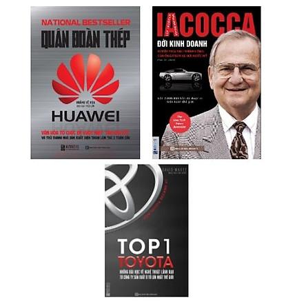 """Combo sách: Quân Đoàn Thép Huawei - Văn Hóa Tổ Chức Để Vượt Mặt """"Táo Khuyết"""" Và Trở Thành Nhà Sản Xuất Điện Thoại Lớn Thứ 2 Toàn Cầu + Đời Kinh Doanh - Bí mật Phía Sau Thành Công Của Ông Trùm Xe Hơi Nước Mỹ + Top 1 Toyota - Những Bài Học Về Nghệ Thuật Lãnh Đạo Từ Công Ty Sản Xuất Ô Tô Lớn Nhất Thế Giới"""