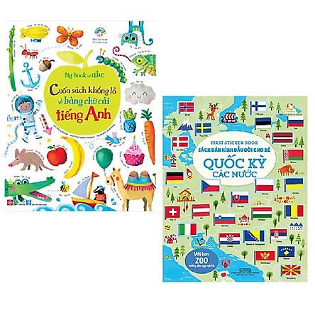 Combo sách giúp bé phát triển: Big Book Of ABC - Cuốn Sách Khổng Lồ Về Bảng Chữ Cái Tiếng Anh + First Sticker Book - Sách Dán Hình Đầu Đời Cho Bé - Quốc Kỳ Các Nước