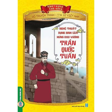 Bộ Truyện Tranh Lịch Sử Việt Nam - Khát Vọng Non Sông _ Nghệ Thuật Dụng Binh Của Hưng Đạo Vương Trần Quốc Tuấn