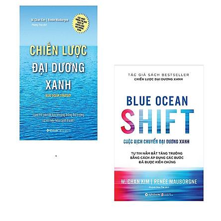 Combo Chiến Lược Kinh Doanh Đại Dương Xanh ( Chiến Lược Đại Dương Xanh + Cuộc Dịch Chuyển Đại Dương Xanh ) Tặng Bookmark Tuyệt Đẹp