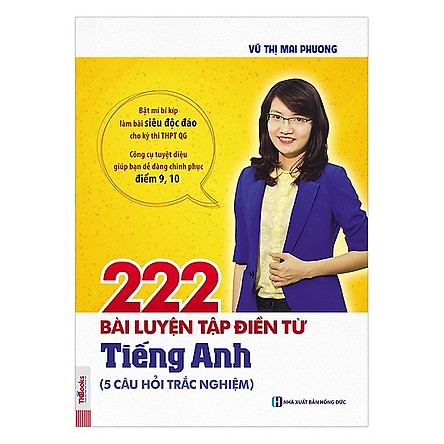 222 Bài Luyện Tập Điền Từ Tiếng Anh (Bộ Sách Cô Mai Phương) (Tặng kèm Bookmark PL)