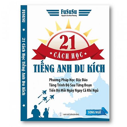 21 Cách Học Tiếng Anh Du Kích - FuSuSu (Song ngữ)