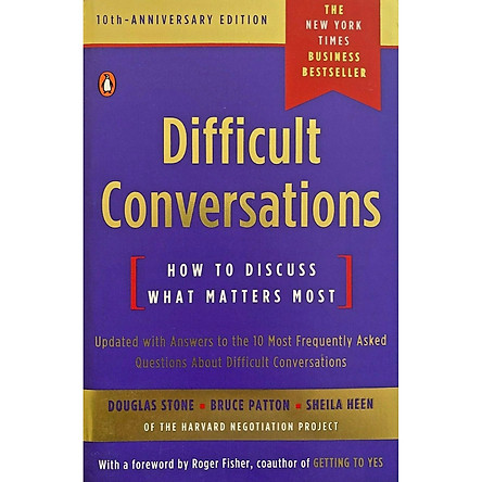 Difficult Conversations : How to Discuss What Matters Most (10th Anniversary Edition)