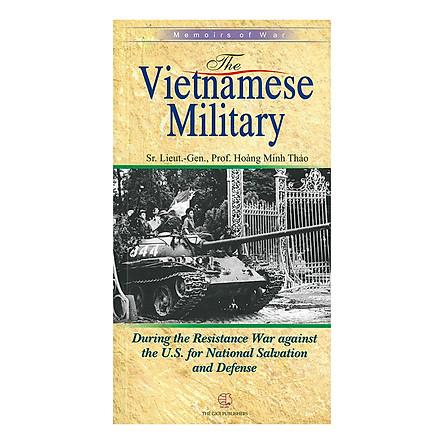 The Vietnamese Military During The Resistance War Against The U.S. For National Salvation And Defense (Nghệ Thuật Quân Sự Của Việt Nam Trong Kháng Chiến Chống Mỹ Cứu Nước Và Bảo Vệ Tổ Quốc)