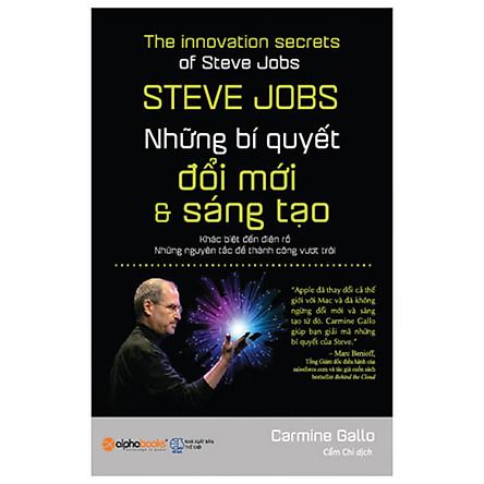Steve Jobs-Những Bí Quyết Đổi Mới Và Sáng Tạo  (Tái Bản)