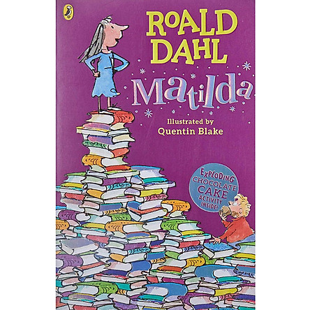 Matilda (Roald Dahl, Illustrated by Quentin Blake) (Exploding Chocolate Cake Activity Inside)