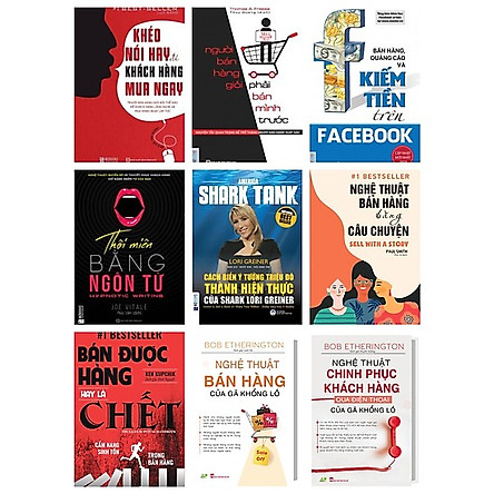 combo Đỉnh cao bán hàng thời 4.0:Khéo Nói Hay Để Khách Hàng Mua Ngay + Nghệ Thuật Bán Hàng Bằng Câu Chuyện + Nghệ Thuật Bán Hàng Của Gã Khổng Lồ + Nghệ Thuật Chinh Phục Khách Hàng Qua Điện Thoại Của Gã Khổng Lồ + Bán hàng, quảng cáo và kiếm tiền trên Facebook + Thôi miên bằng ngôn từ + Bán Được Hàng Hay Là Chết + Người bán hàng giỏi phải bán mình trước nt