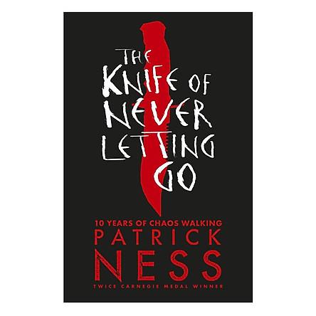The Knife Of Never Letting Go Winner Of Guardian Children'S Fiction Award 2008