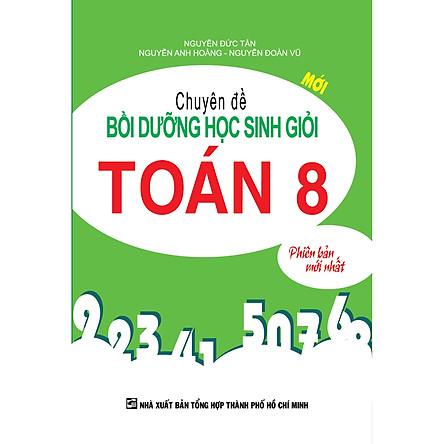 Chuyên đề bồi dưỡng học sinh giỏi Toán 8