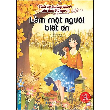 Nhật Ký Trưởng Thành Cúa Đứa Trẻ Ngoan - Làm Một Người Biết Ơn