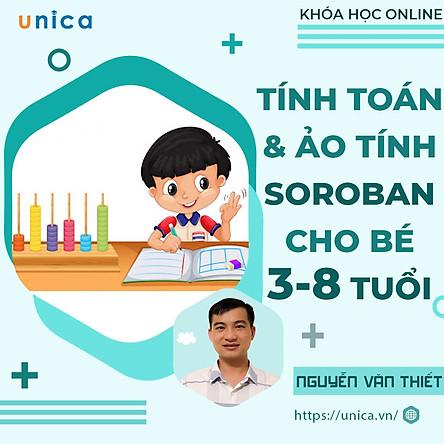 Unica - Khóa Học Tính Toán Và Ảo Tính Soroban Cho Bé 3 Đến 8 Tuổi
