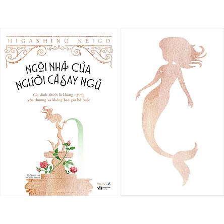 Ngôi Nhà Của Người Cá Say Ngủ (Tái Bản 2020)(Tặng Kèm 1 Bookmark Mermaid)