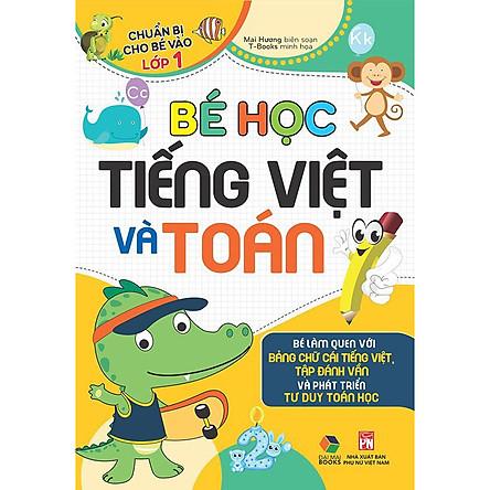Bé học tiếng việt và Toán , ( Chuẩn bị cho bé vào lớp 1 )Bé làm quen với bảng chữ cái Tiếng Việt, Tập đánh vần và phát triển tư duy Toán Học