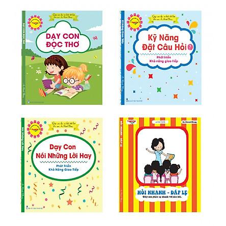 Combo 4 Dạy Con Đọc Thơ - Dạy Con Nói Lời Hay - Kỹ Năng Đặt Câu Hỏi - Hỏi Nhanh Đáp Lẹ