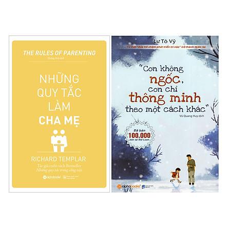 Combo Con Không Ngốc, Con Chỉ Thông Minh Theo Một Cách Khác + Những Quy Tắc Làm Cha Mẹ (2 quyển)