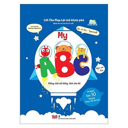 Sách Tương Tác - Lift-The-Flap-Lật Mở Khám Phá - My ABC - Bảng Chữ Cái Tiếng Anh Cho Bé (Tái Bản)