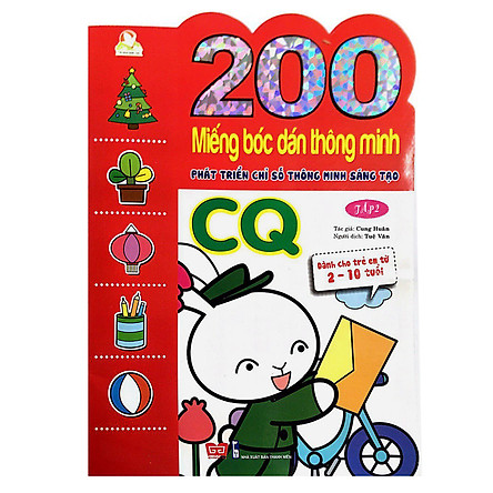 200 Miếng Bóc Dán Thông Minh Phát Triển Chỉ Số Thông Minh Sáng Tạo CQ T2 - Dành Cho Trẻ 2-10 Tuổi (Tái Bản 2018)