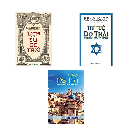 Combo Người Do Thái: Lịch Sử Do Thái + Trí Tuệ Do Thái + Câu Chuyện Do Thái