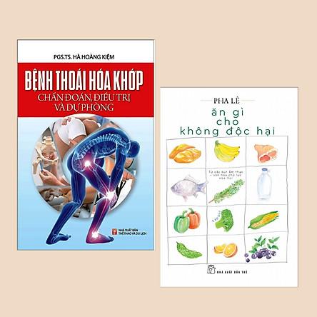Combo Sách Bổ Ích Về Sức Khỏe: Ăn Gì Cho Không Độc Hại + Bệnh Thoái Hóa Khớp Chẩn Đoán Điều Trị Và Dự Phòng