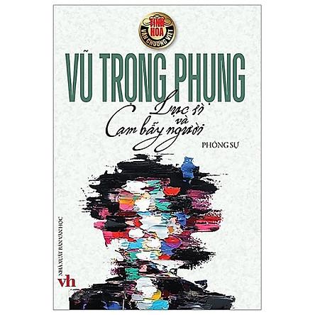 Tinh Hoa Văn Chương Việt - Lục Sì Và Cạm Bẫy Người