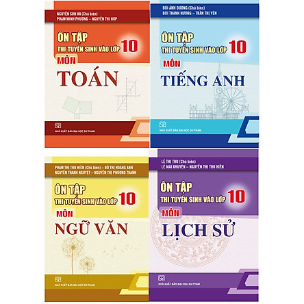 Combo 4 Cuốn Ôn Tập Thi Tuyển Sinh Vào Lớp 10 Môn Toán, Ngữ Văn, Tiếng Anh, Lịch Sử Năm 2021
