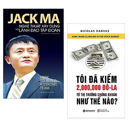 Combo Jack Ma - Nghệ Thuật Xây Dựng Và Lãnh Đạo Tập Đoàn +  Tôi Đã Kiếm Được 2.000.000 Đô-La Từ Thị Trường Chứng Khoán Như Thế Nào? (Bộ Sách Kinh Tế Về Thuật Lãnh Đạo và Làm Giàu Từ Chứng Khoán) - Tặng Kèm Bookmark Happy Life