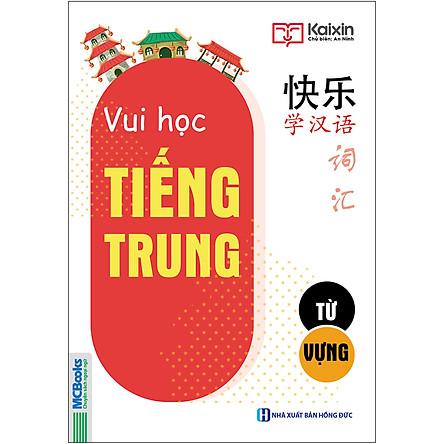 Vui Học Tiếng Trung - Từ Vựng (Sách Màu)