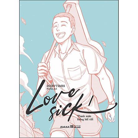 Love Sick 1 - Thanh Xuân Không Hối Tiếc