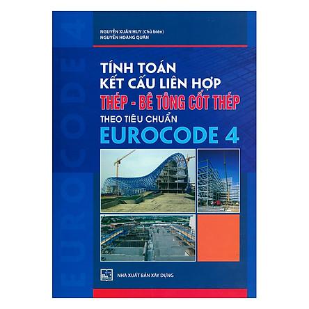 Tính Toán Kết Cấu Liên Hợp Thép - Bê Tông Cốt Thép Theo Tiêu Chuẩn Eurocode 4