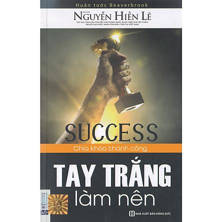 Tay Trắng Làm Nên - Chìa Khóa Thành Công (Nguyễn Hiến Lê) tặng kèm bookmark