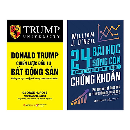 Combo Donald Trump - Chiến Lược Đầu Tư Bất Động Sản (Tái Bản 2018) + 24 Bài Học Sống Còn Để Đầu Tư Thành Công Trên Thị Trường Chứng Khoán (2 Cuốn)