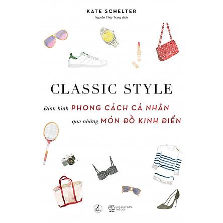 Classic Style - Định Hình Phong Cách Cá Nhân Qua Những Món Đồ Kinh Điển